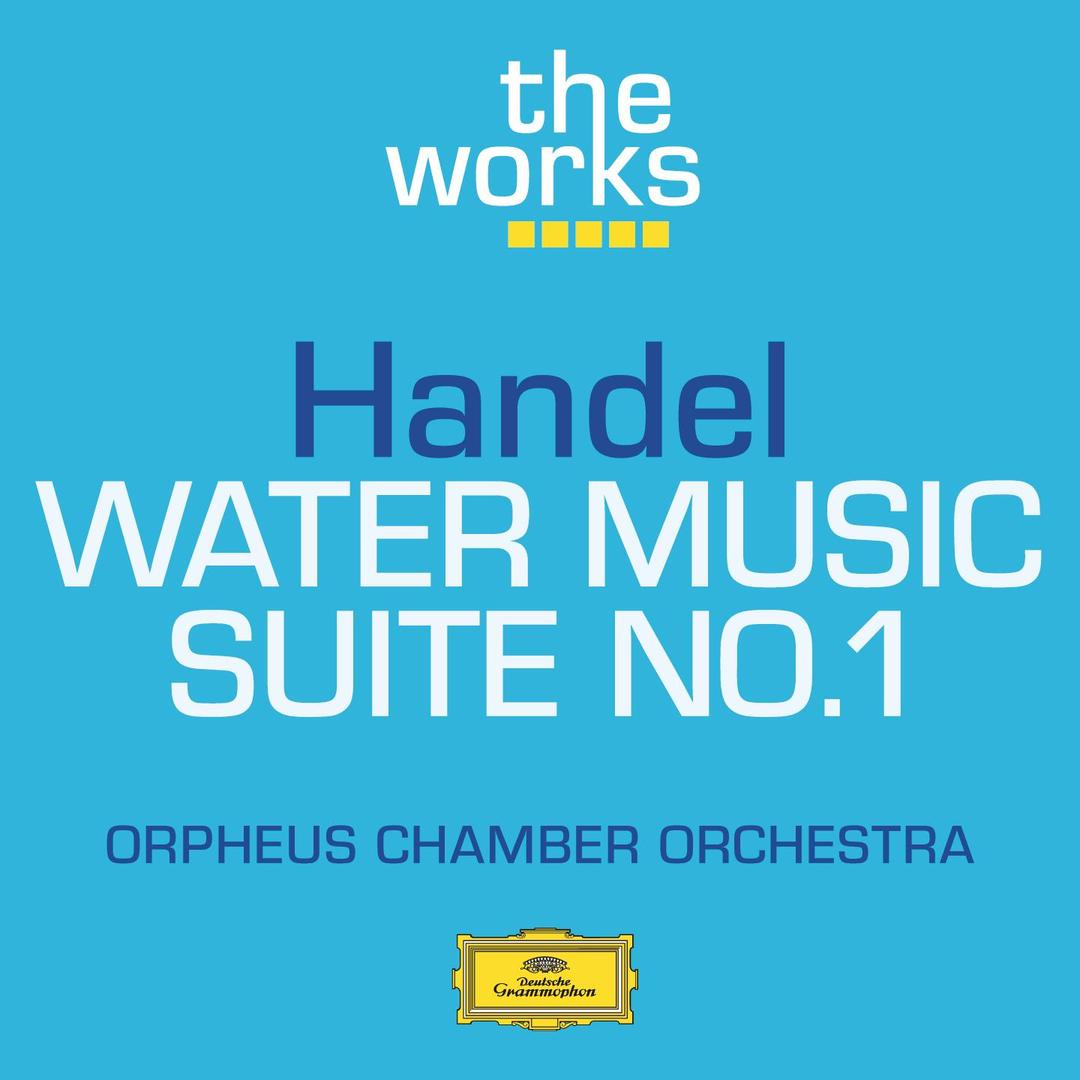 Handel: Water Music-Suite No.1 by Orpheus Chamber Orchestra - Pandora