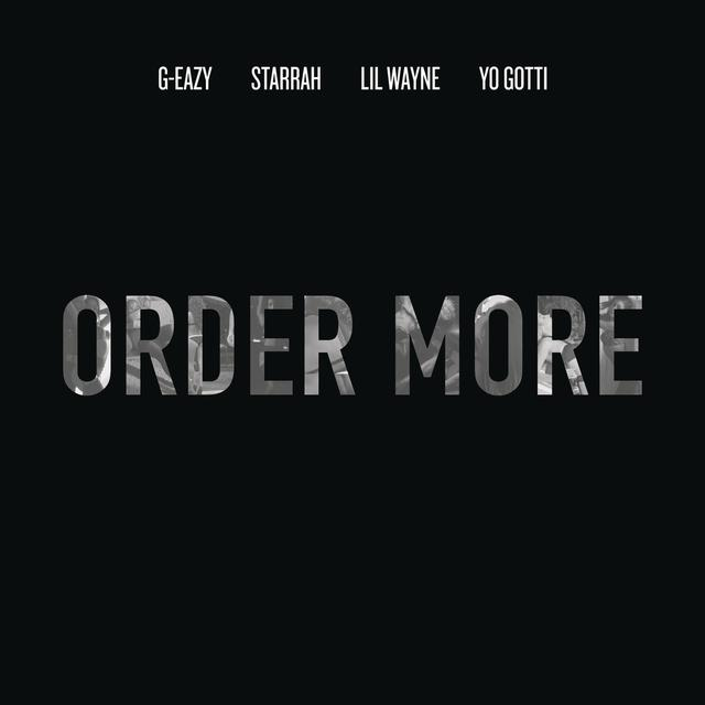 Order More (Feat  Starrah) by G-Eazy - Pandora