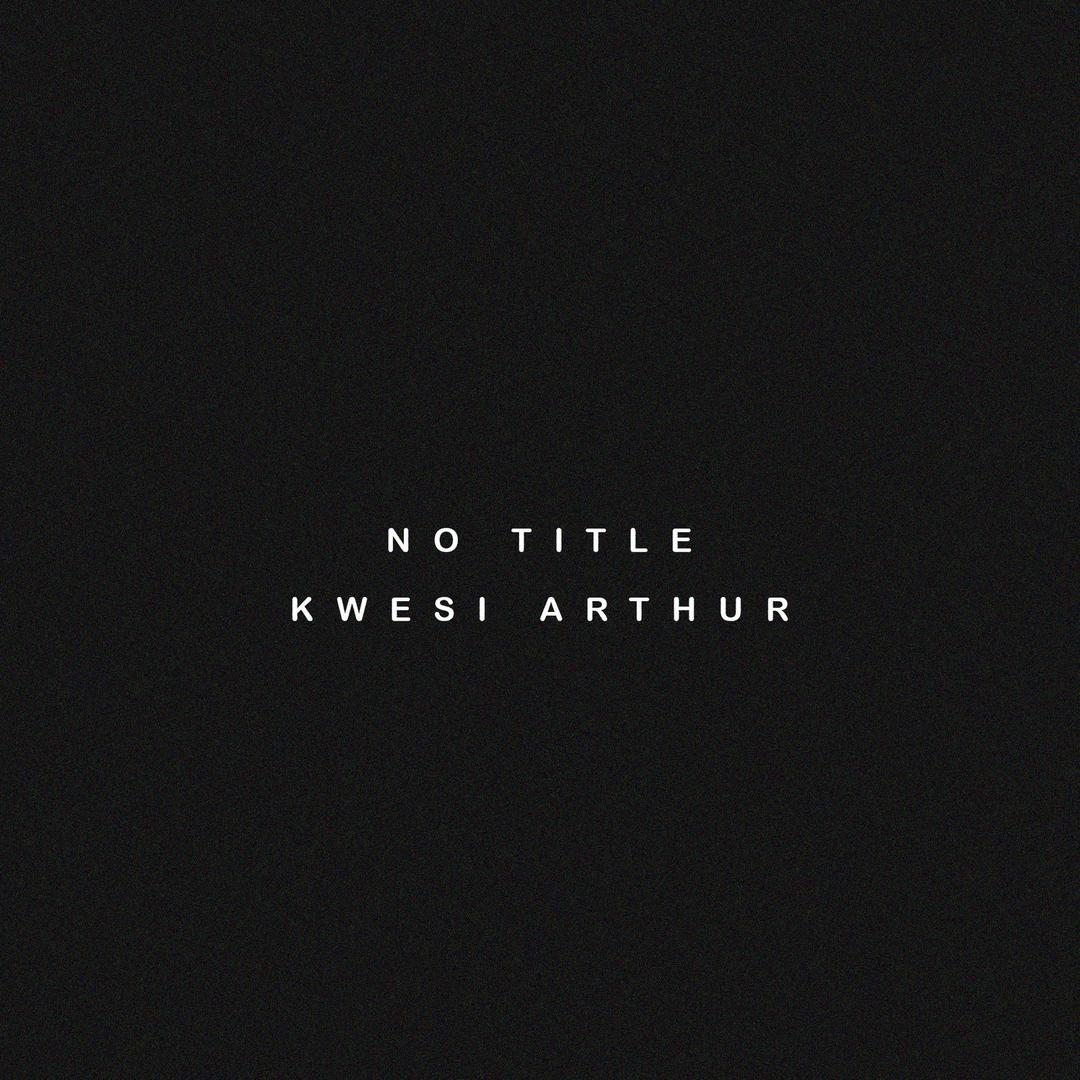 No Title (Single) (Explicit) by KWESI ARTHUR - Pandora